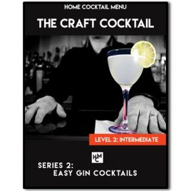 Easy Gin Cocktails – Series 2 – The Craft Cocktail